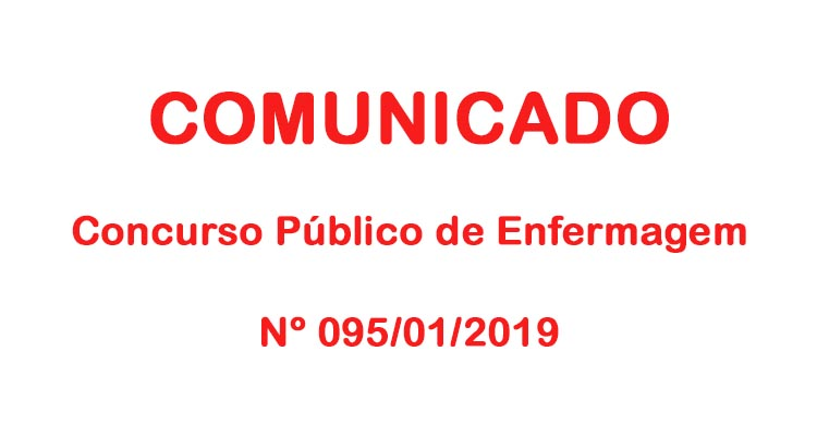 COMUNICADO Concurso Público de Enfermagem Nº 095/01/2019